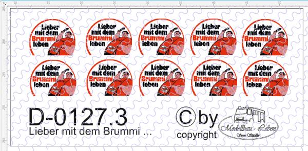D-0127.3 Lieber mit dem ... Schild rund - Decalsatz 10 Stück 1:87